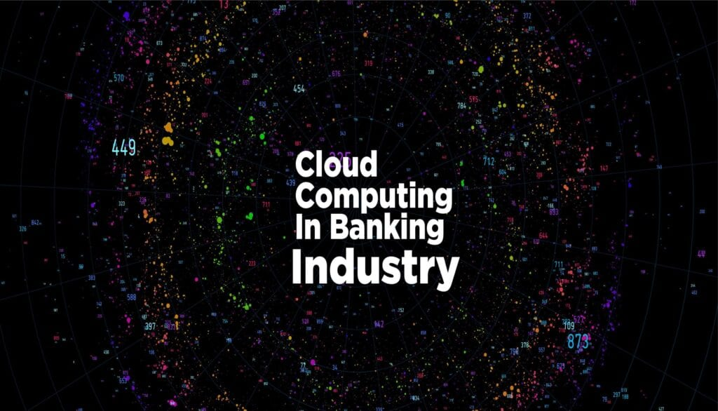 Cloud Computing in banking industry