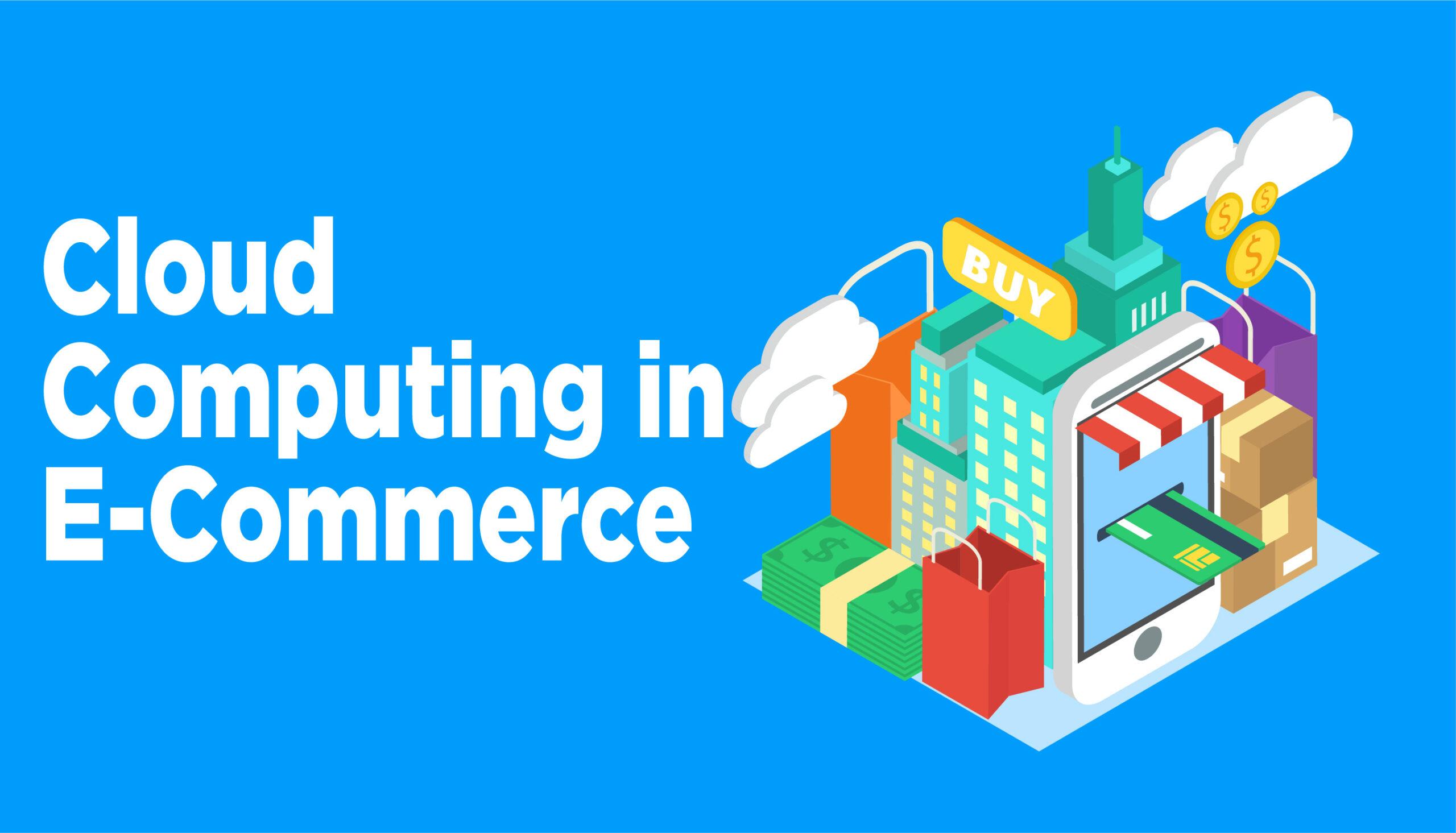 Cloud computing in E-commerce