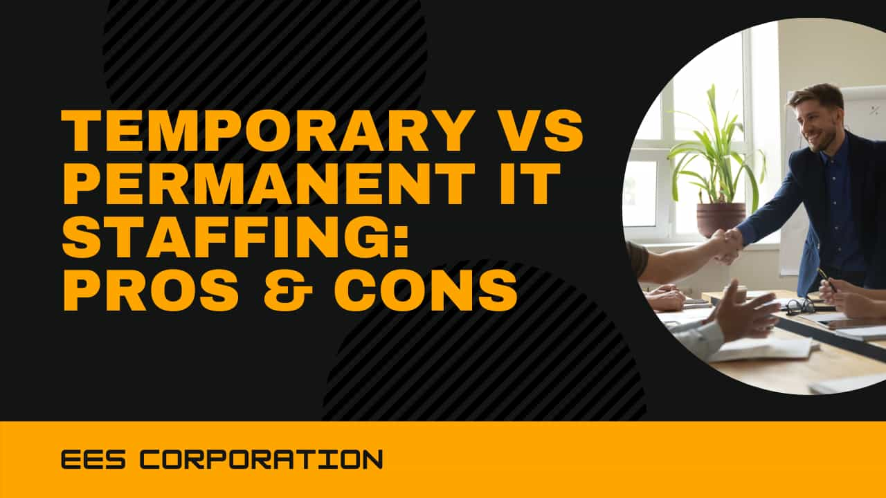 Temporary vs Permanent IT Staffing